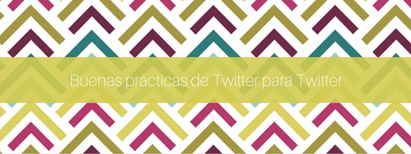 Buenas prácticas de TWITTER para Twitter