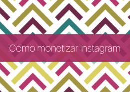 como monetizar instagram